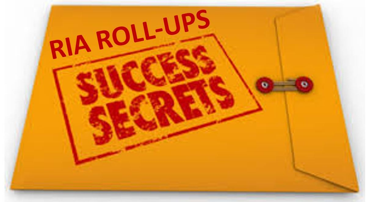 4 Secrets of Successful RIA Rollups